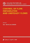 Control of Flow Instabilities and Unsteady Flows -