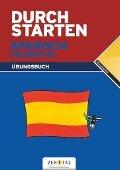 Durchstarten Spanisch Grammatik: Übungsbuch - Monika Veegh, Reinhard Bauer