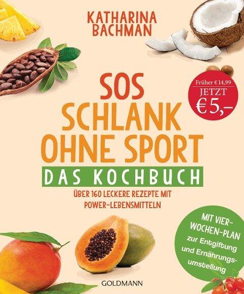 SOS Schlank ohne Sport - Das Kochbuch - Katharina Bachman