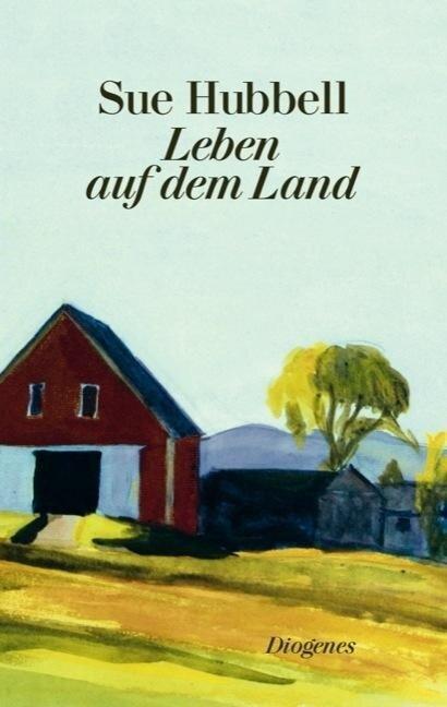Leben auf dem Land - Sue Hubbell