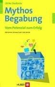 Mythos Begabung - Ulrike Stedtnitz