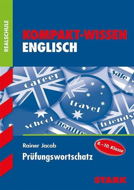 Kompakt-Wissen Realschule - Englisch Prüfungswortschatz -