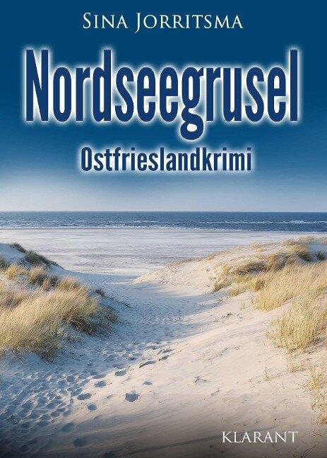 Nordseegrusel. Ostfrieslandkrimi - Sina Jorritsma