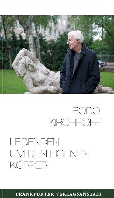 Legenden um den eigenen Körper - Bodo Kirchhoff