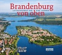 Brandenburg von oben - Dirk Laubner