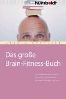 Das große Brain-Fitness-Buch - Ursula Oppolzer