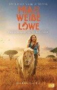 Mia und der weiße Löwe - Das Buch zum Film - Prune de Maistre