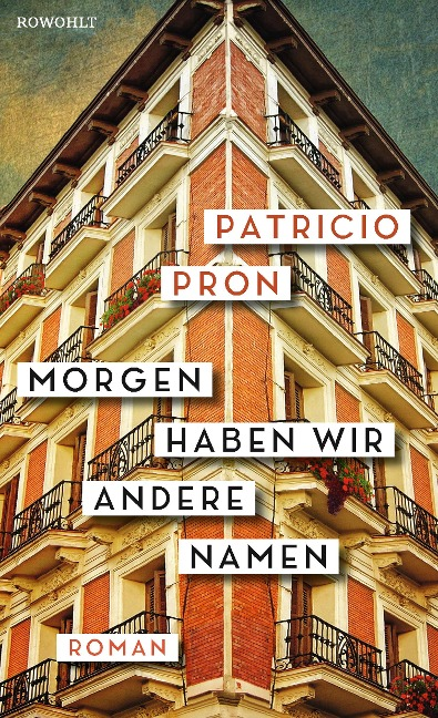 Morgen haben wir andere Namen - Patricio Pron