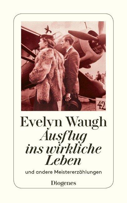 Ausflug ins wirkliche Leben - Evelyn Waugh