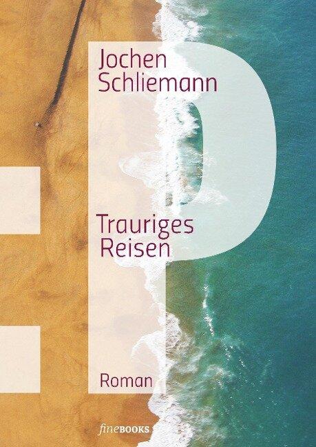 P - Trauriges Reisen - Jochen Schliemann