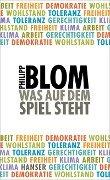 Was auf dem Spiel steht - Philipp Blom