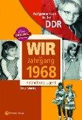 Wir vom Jahrgang 1968 - Aufgewachsen in der DDR - Dörte Rahming