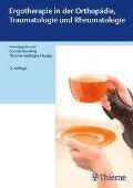 Ergotherapie in Orthopädie, Traumatologie und Rheumatologie -