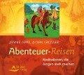 Abenteuer-Reisen - Jennie Appel, Dirk Grosser