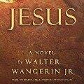 Jesus - Walter, Jr. Wangerin