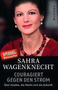 Couragiert gegen den Strom - Sahra Wagenknecht, Florian Rötzer