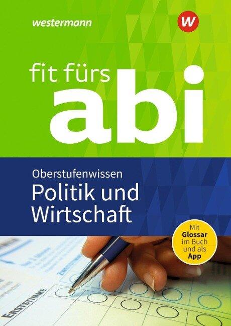 Fit fürs Abi: Politik und Wirtschaft Oberstufenwissen - Susanne Schmidt