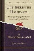 Die Iberische Halbinsel, Vol. 1 - Albrecht Roon von Graf
