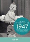 1947 - Ein ganz besonderer Jahrgang Zum 70. Geburtstag -