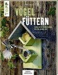 Vögel füttern (KREATIV.INSPIRATION.) - Gudrun Schmitt