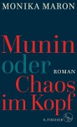Munin oder Chaos im Kopf - Monika Maron