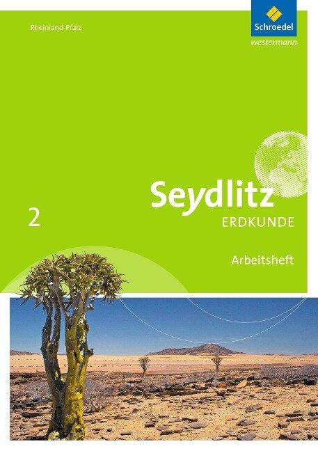 Seydlitz Erdkunde 2. Arbeitsheft. Realschulen plus. Rheinland-Pfalz -