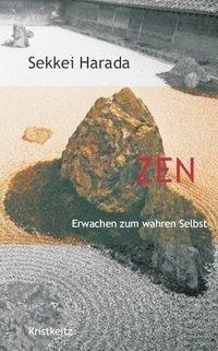Zen - Erwachen zum wahren Selbst - Sekkei Harada