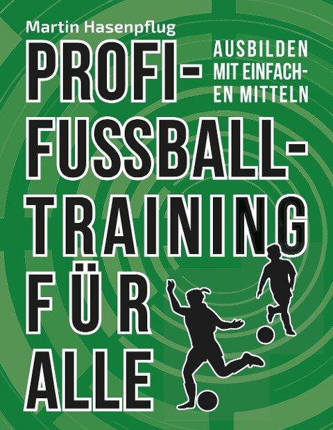 Profi-Fußballtraining für alle - Martin Hasenpflug