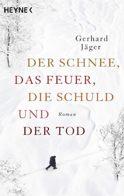 Der Schnee, das Feuer, die Schuld und der Tod - Gerhard Jäger