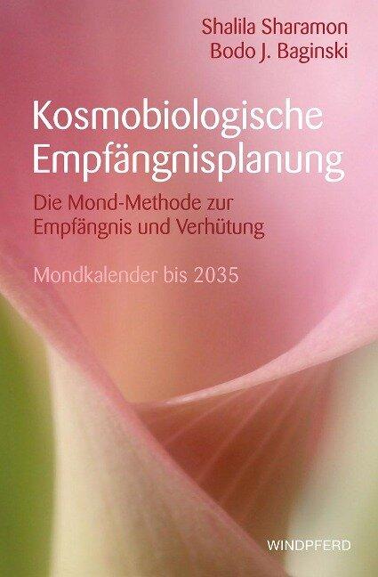Kosmobiologische Empfängnisplanung - Shalila Sharamon, Bodo J Baginski