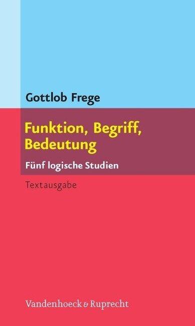 Funktion, Begriff, Bedeutung - Gottlob Frege