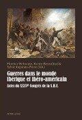 Guerres dans le monde iberique et ibero-americain -