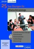 25 Top-Übungen für Rhetoriktrainings (CD-ROM) - Frank Gellert