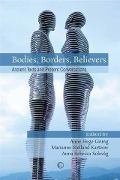 Bodies, Borders, Believers - Anne Hege Grung