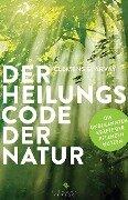 Der Heilungscode der Natur - Clemens G. Arvay