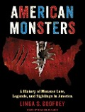 American Monsters: A History of Monster Lore, Legends, and Sightings in America - Linda S. Godfrey
