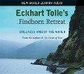 Eckhart Tolle's Findhorn Retreat: Stillness Amidst the World - Eckhart Tolle