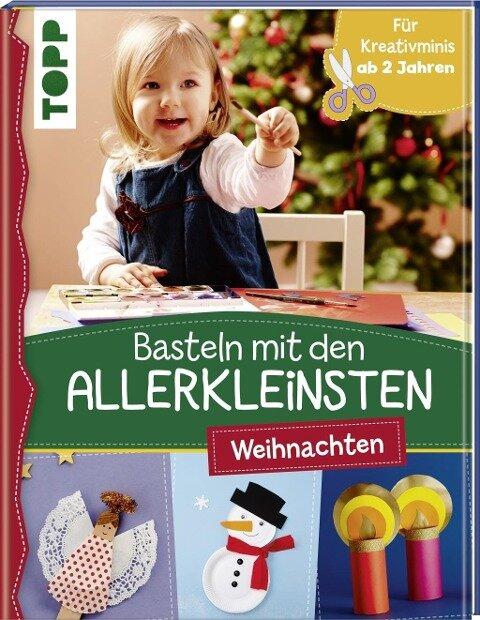 Basteln mit den Allerkleinsten Weihnachten - Susanne Pypke