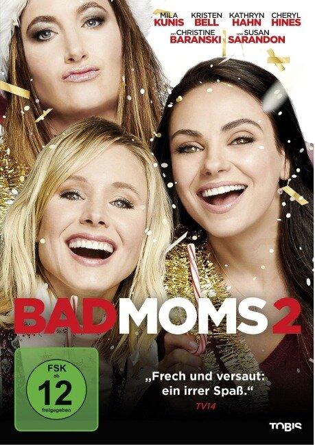 Bad Moms 2 -