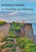 Schleswig-Holstein - von Eckernförde nach Glücksburg (Tischkalender 2017 DIN A5 hoch) - Andrea Janke