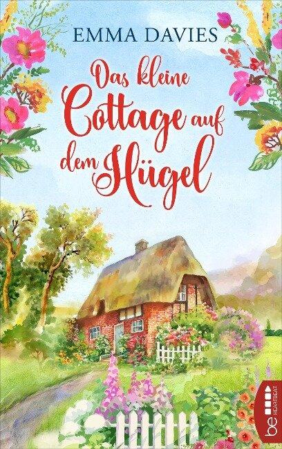 Das kleine Cottage auf dem Hügel - Emma Davies