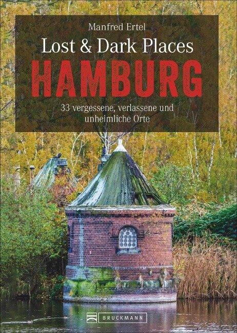 Lost & Dark Places Hamburg - Manfred Ertel