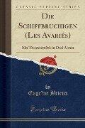 Die Schiffbrüchigen (Les Avariés) - Eugène Brieux