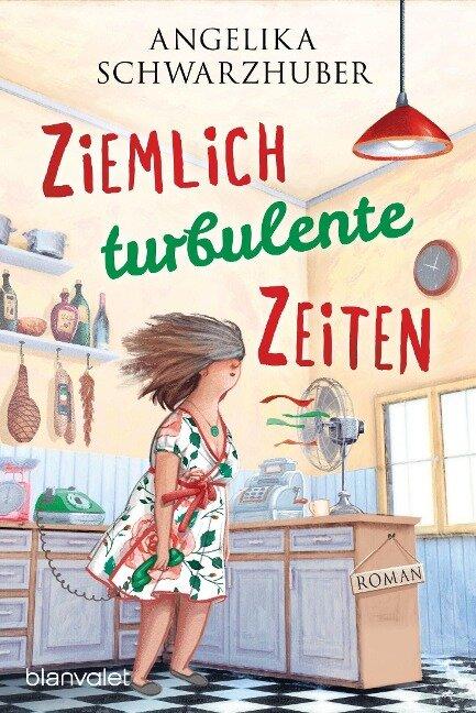 Ziemlich turbulente Zeiten - Angelika Schwarzhuber