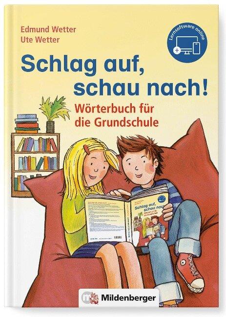 Schlag auf, schau nach!. Wörterbücher und CD-ROM für die Grundschule / Schlag auf, schau nach! Neubearbeitung - Edmund Wetter, Ute Wetter
