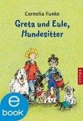 Greta und Eule. Hundesitter - Cornelia Funke