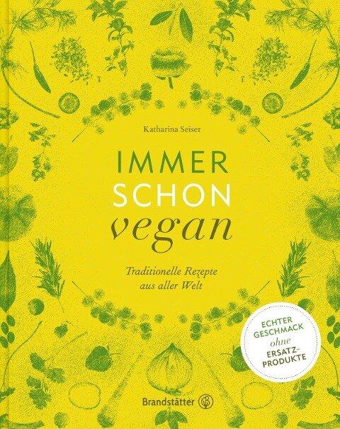 Immer schon vegan - Katharina Seiser