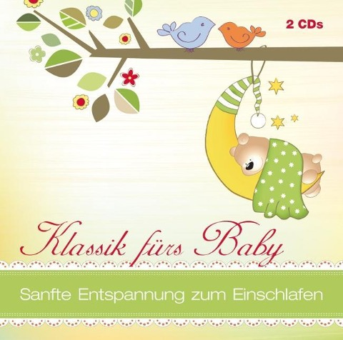 Klassik fürs Baby - Franz Schubert, Ludwig Beethoven, Sebastian Bach, Frédéric Chopin