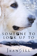 Someone To Look Up To - Jean Gill