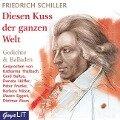 Diesen Kuss der ganzen Welt. CD - Friedrich von Schiller